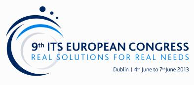 9th ITS European Congress - Dublin 4-7 June 2013