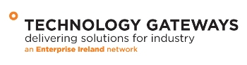 Technology Gateways - delivering solutions for industry - an Enterprise Ireland network